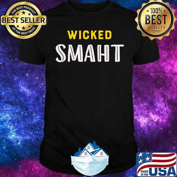 Boston Massachusetts Shirt Southie Genius Quote Wicked Smaht Shirt