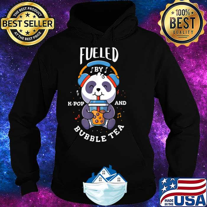 Fueled by k pop and bubble tea Design for a K Pop Fan Shirt Hoodie