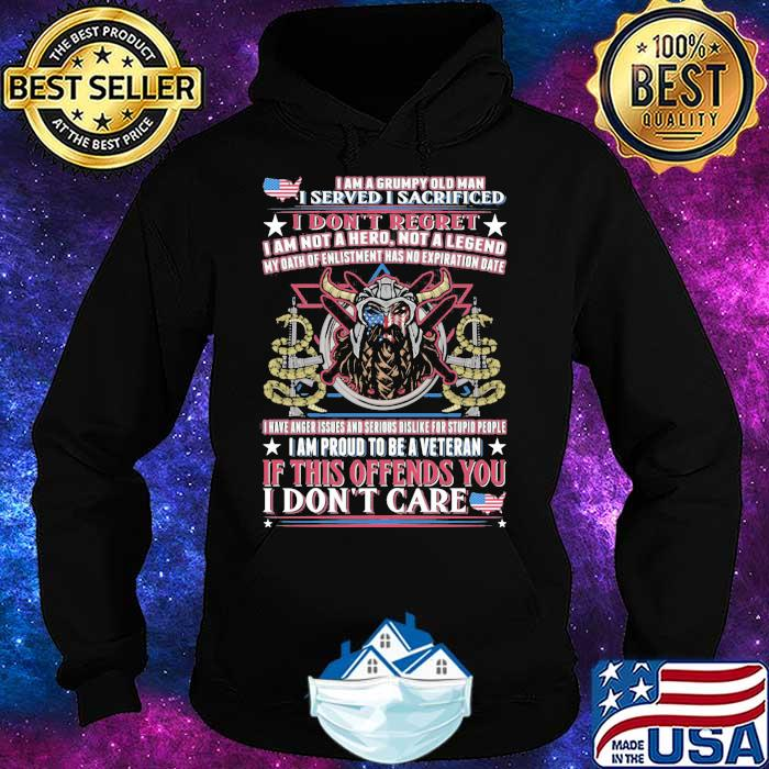 I Am A Grumpy Old Man I Served I Sacrificed If This Offends You I Don't Care American Flag Shirt Hoodie