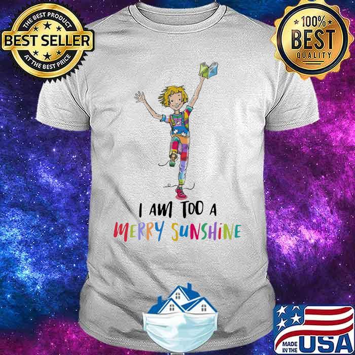 I Am Too A Merry Sunshine Autism Shirt
