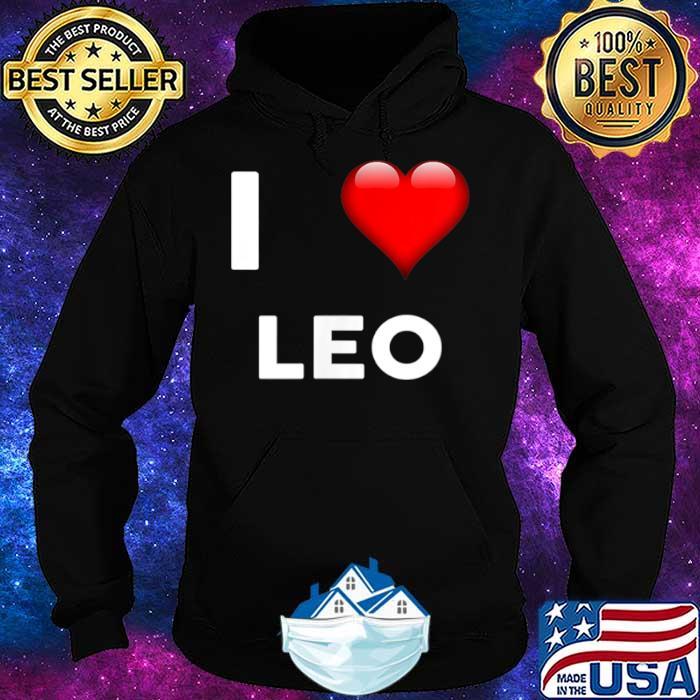 I Love LEO Name Shirt Hoodie