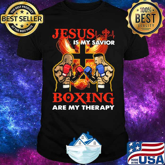 Jesus Is My Savior Boxing Are My Therapy Shirt