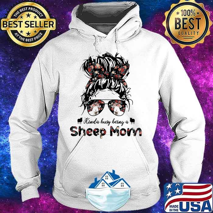 Kinda busy Being A Sheep Mom Girl Shirt Hoodie