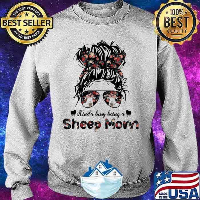 Kinda busy Being A Sheep Mom Girl Shirt Sweater
