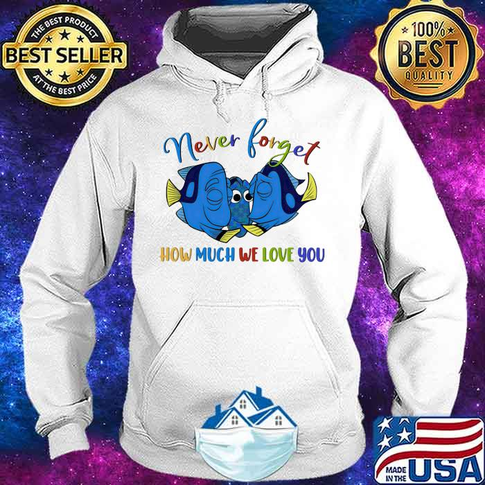 Never forget how much we love you fish autism Hoodie