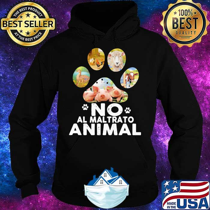 No Al Maltrato Animal Duck Chicken Goat Cow And Pig Shirt Hoodie