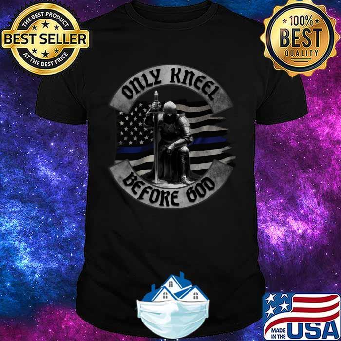 Only Kneel Before God Veteran Shirt