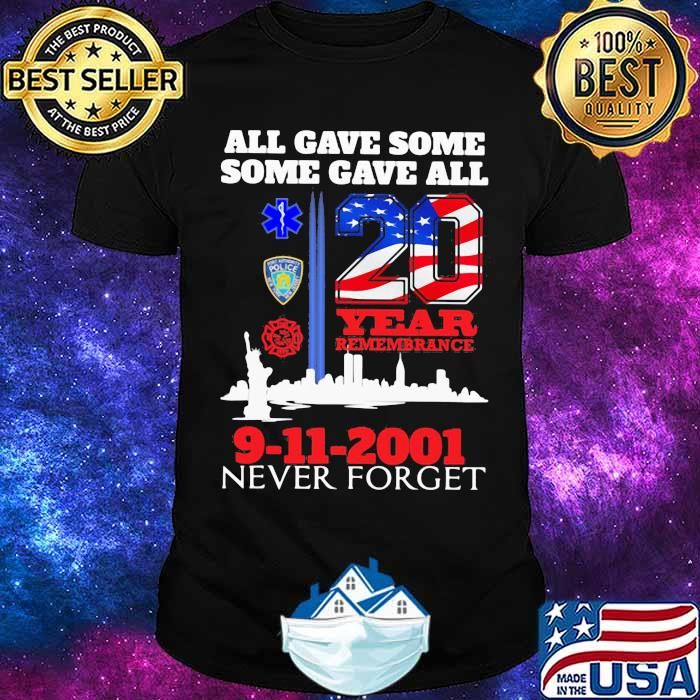 All Gave Some Some Gave All 9-11-2001 20Th Anniversary 343 Firefighters American Flag Shirt Masswerks Store